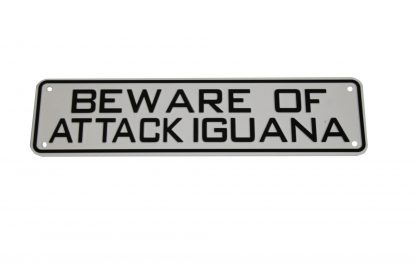 Beware of Attack Iguana Sign Signs